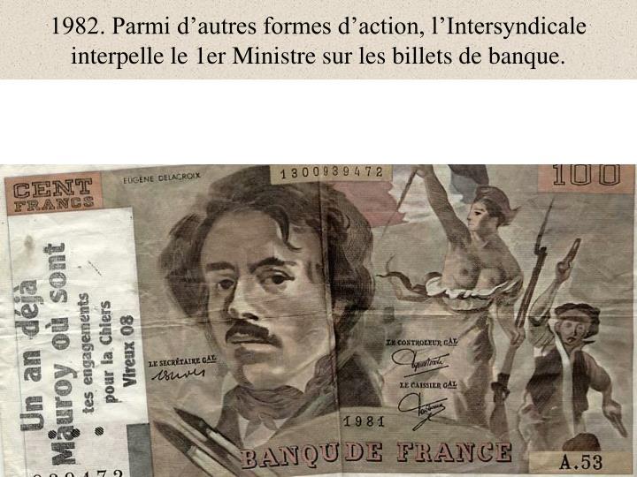 1982. Parmi d'autres formes d'action, l'Intersyndicale interpelle le 1er Ministre sur les billets de banque.