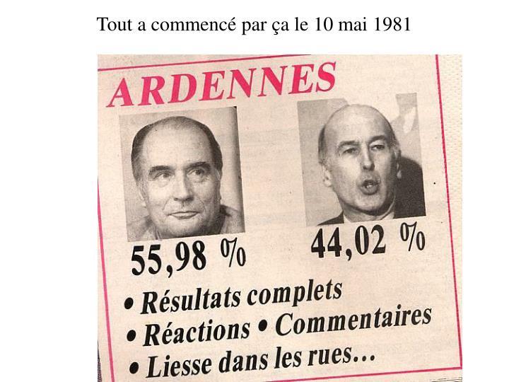 Tout a commenc par a le 10 mai 1981