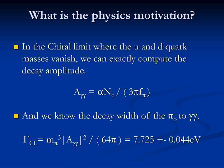 What is the physics motivation?