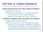 one way vs collision resistance