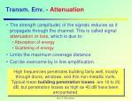 transm env attenuation