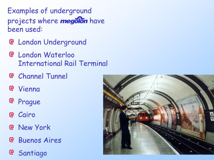 Examples of underground projects where