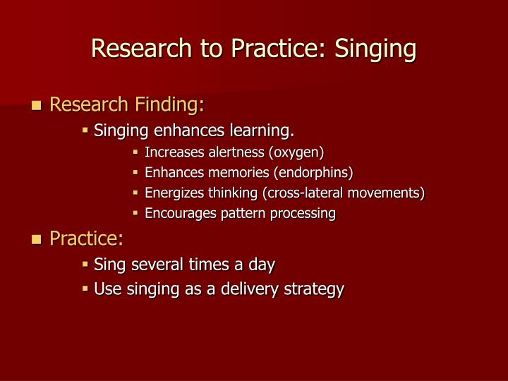 Research to practice singing