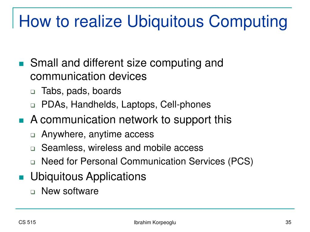 How to realize Ubiquitous Computing