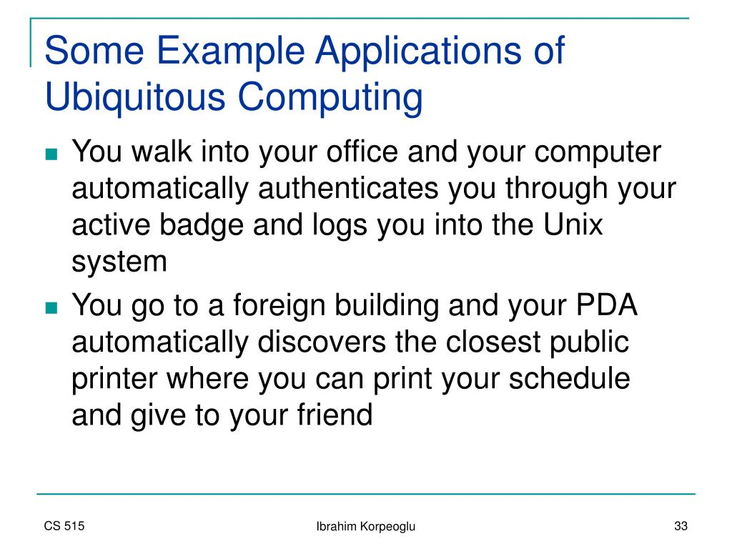 Some Example Applications of Ubiquitous Computing