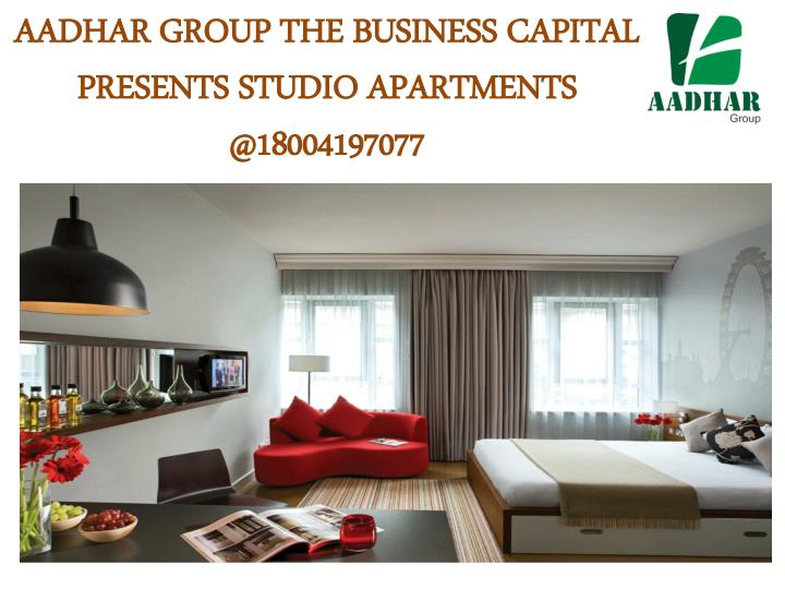 Aadhar group the business capital presents studio apartments @18004197077