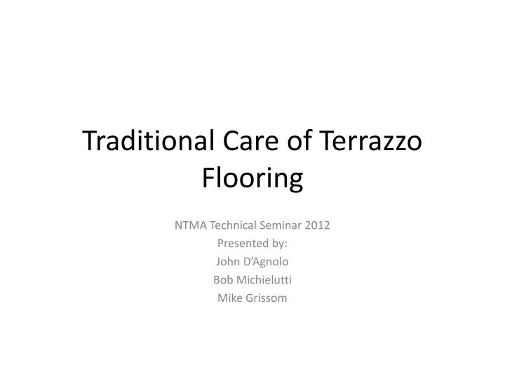 Ppt Traditional Care Of Terrazzo Flooring Powerpoint
