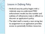 lessons in defining policy