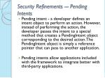 security refinements pending intents