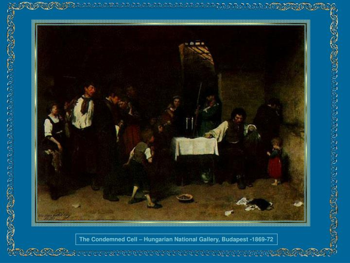 The Condemned Cell – Hungarian National Gallery, Budapest -1869-72