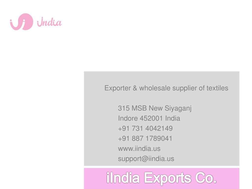 Exporter & wholesale supplier of textiles