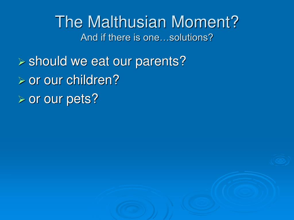 the malthusian moment and if there is one solutions l.