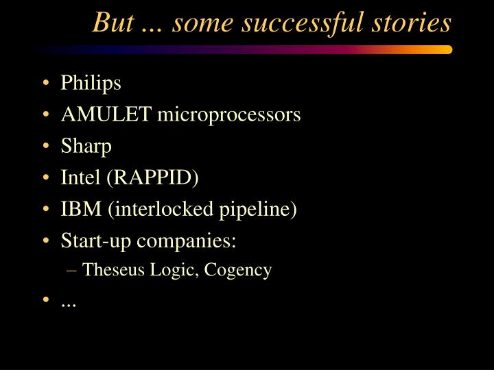 But ... some successful stories