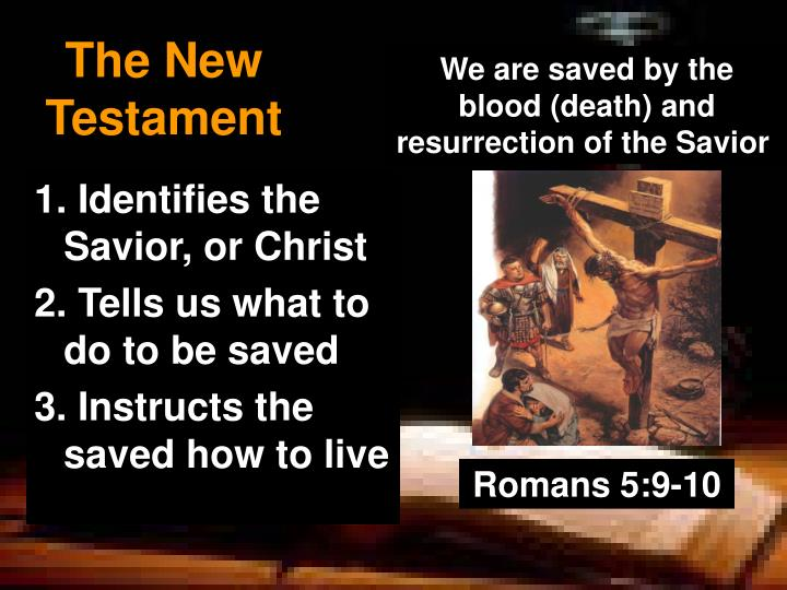 We are saved by the blood (death) and resurrection of the Savior