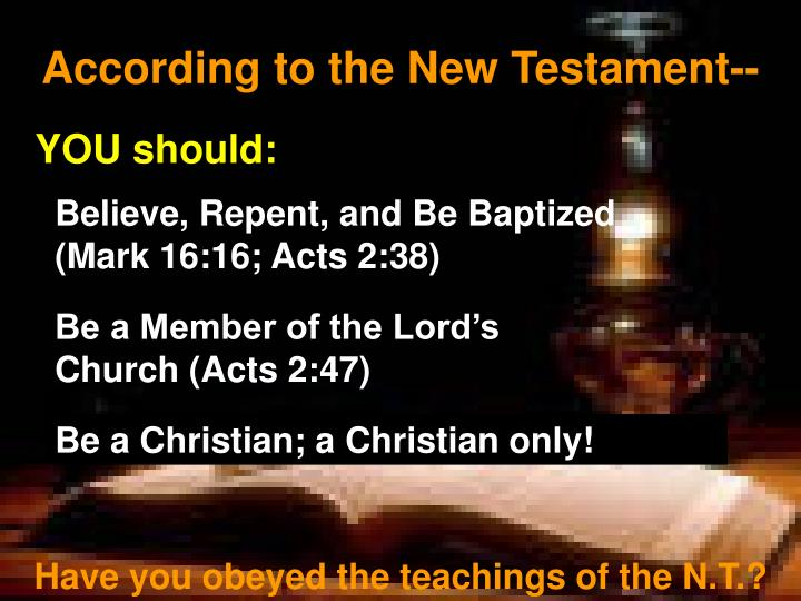 According to the New Testament--