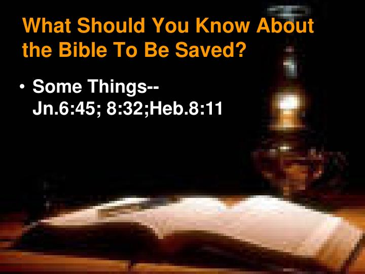 What should you know about the bible to be saved
