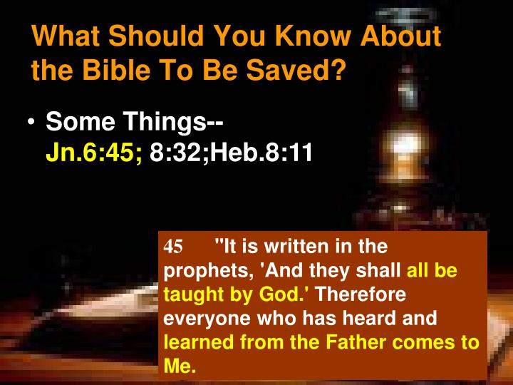 What should you know about the bible to be saved1