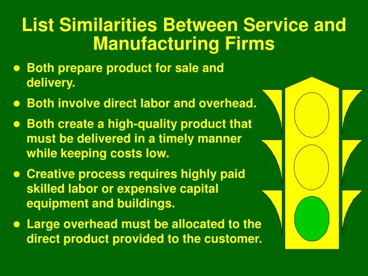 List Similarities Between Service and Manufacturing Firms
