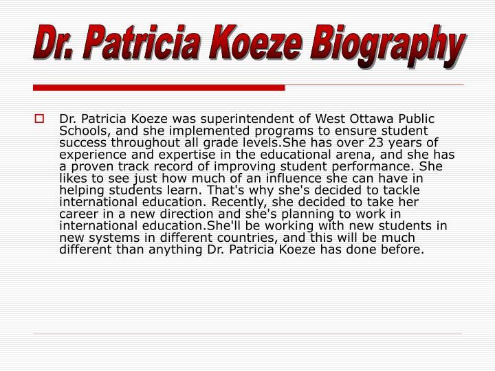 Dr. Patricia Koeze Biography