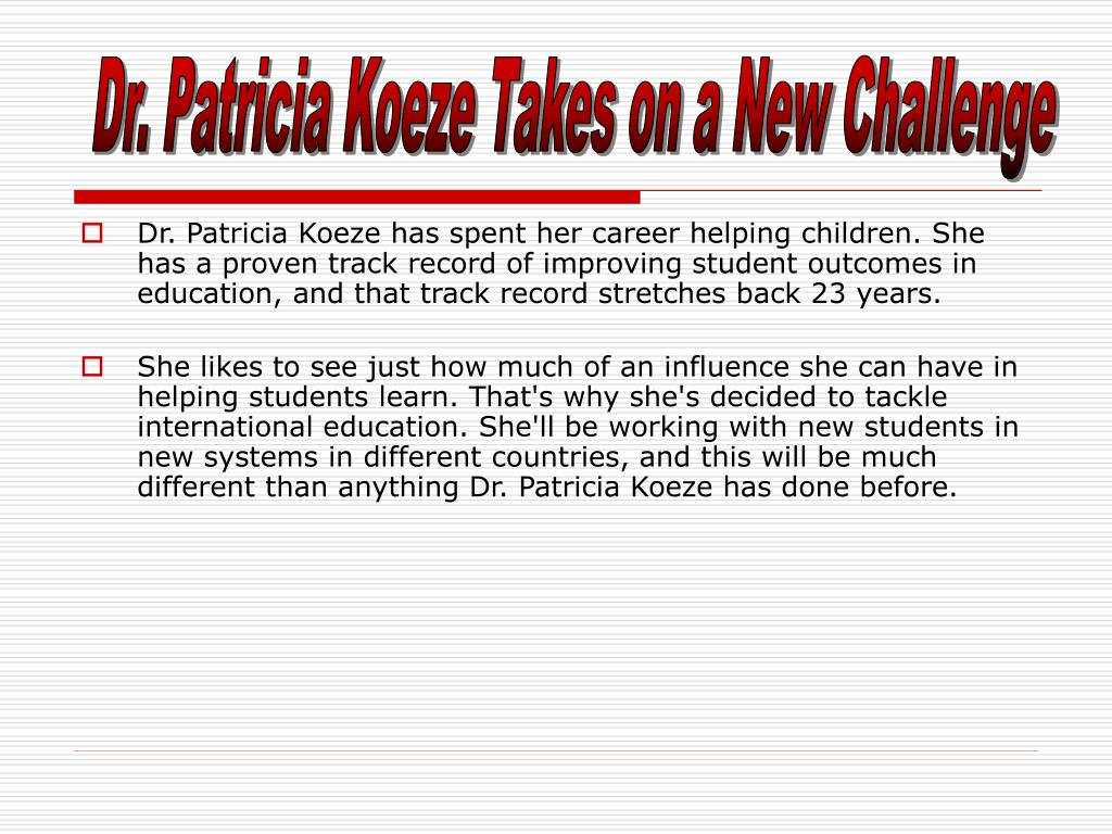 Dr. Patricia Koeze Takes on a New Challenge