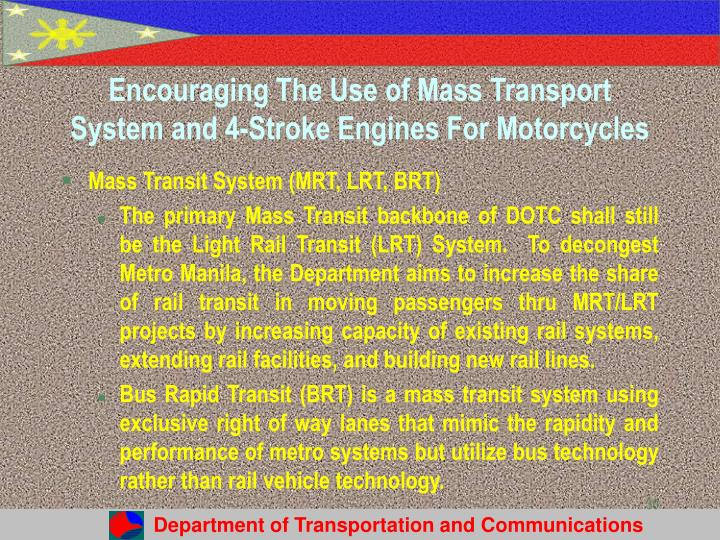 Encouraging The Use of Mass Transport System and 4-Stroke Engines For Motorcycles