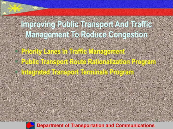 Improving Public Transport And Traffic Management To Reduce Congestion