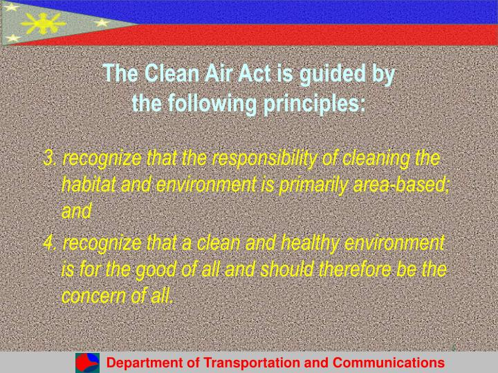 The Clean Air Act is guided by