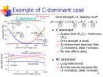 example of c dominant case