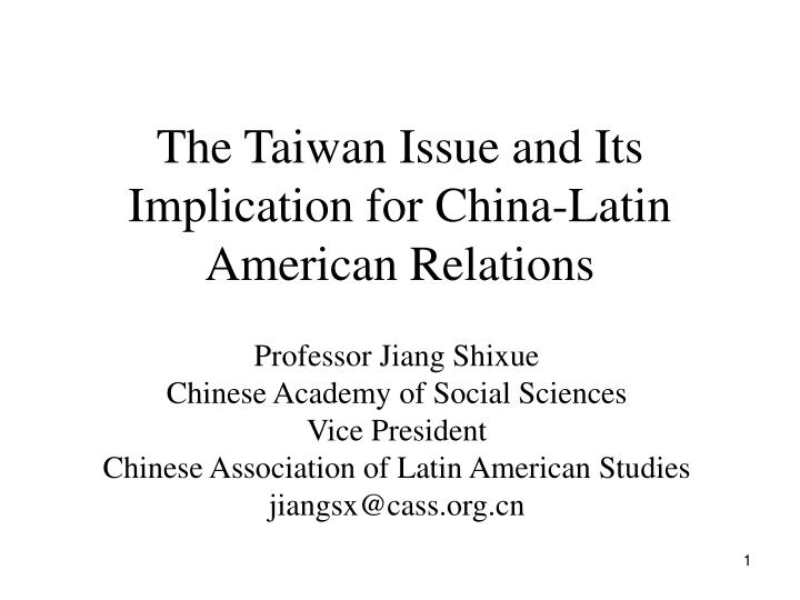 the taiwan issue and its implication for china latin american relations n.