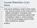 course retention is an issue