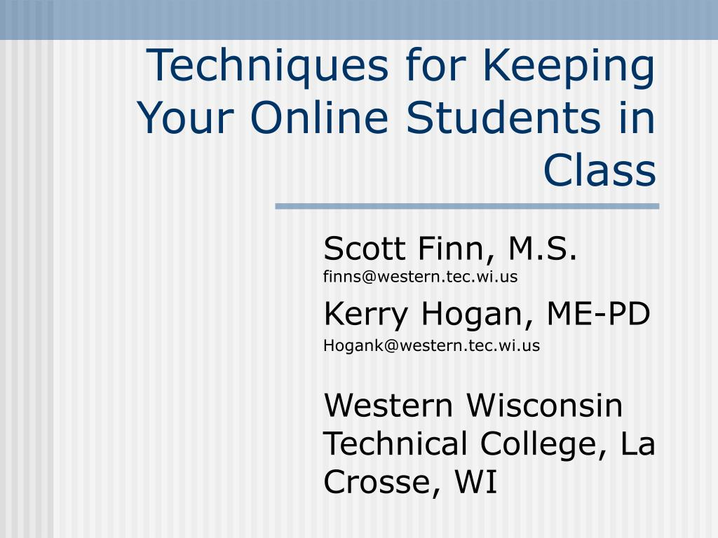 techniques for keeping your online students in class l.