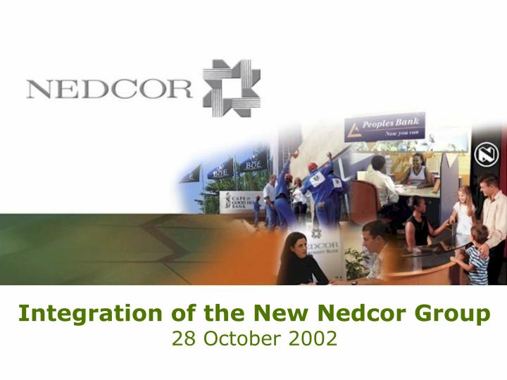 integration of the new nedcor group 28 october 2002 n.