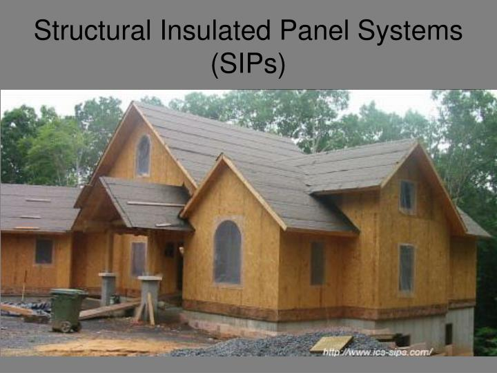 Structural insulated panel systems sips