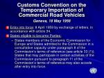 customs convention on the temporary importation of commercial road vehicles geneva 18 may 1956