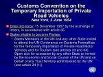 customs convention on the temporary importation of private road vehicles new york 5 june 1954