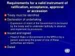 requirements for a valid instrument of ratification acceptance approval or accession