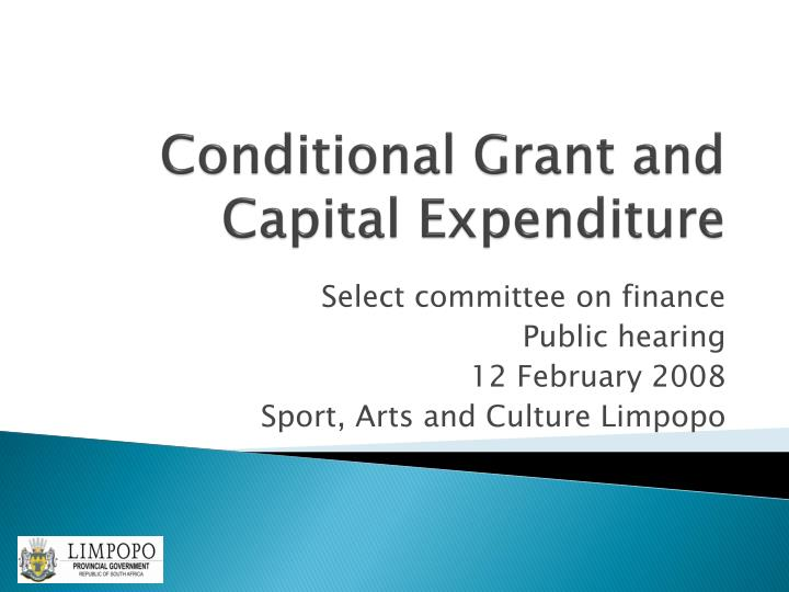 conditional grant and capital expenditure n.