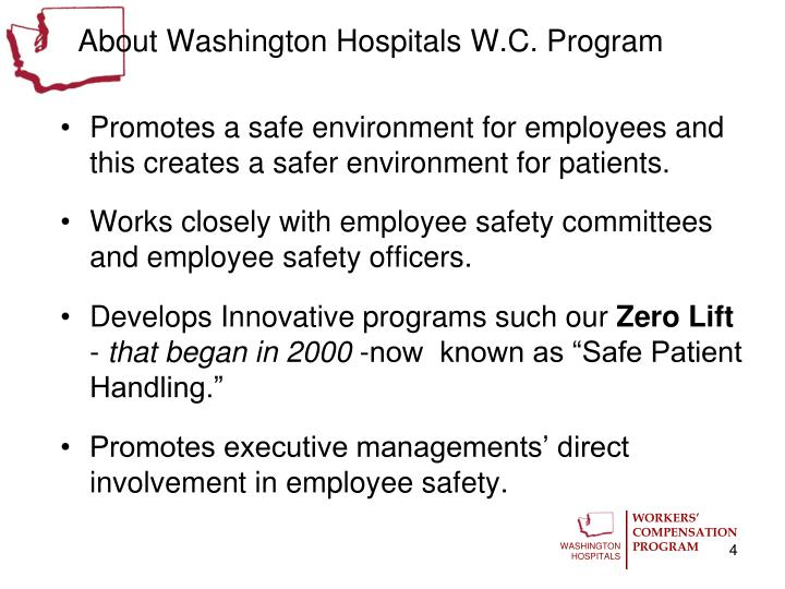 Promotes a safe environment for employees and this creates a safer environment for patients.