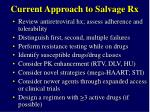 current approach to salvage rx