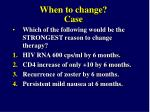 when to change case21