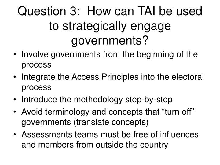Question 3 how can tai be used to strategically engage governments