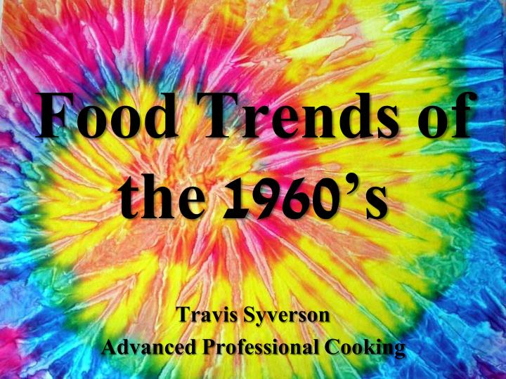 food trends of the 1960 s n.