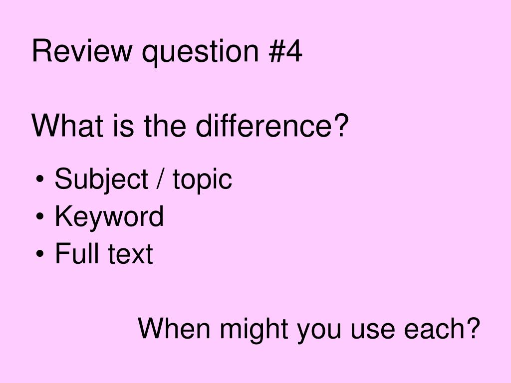 Review question #4