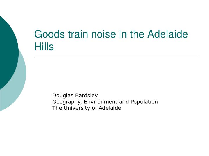 goods train noise in the adelaide hills n.