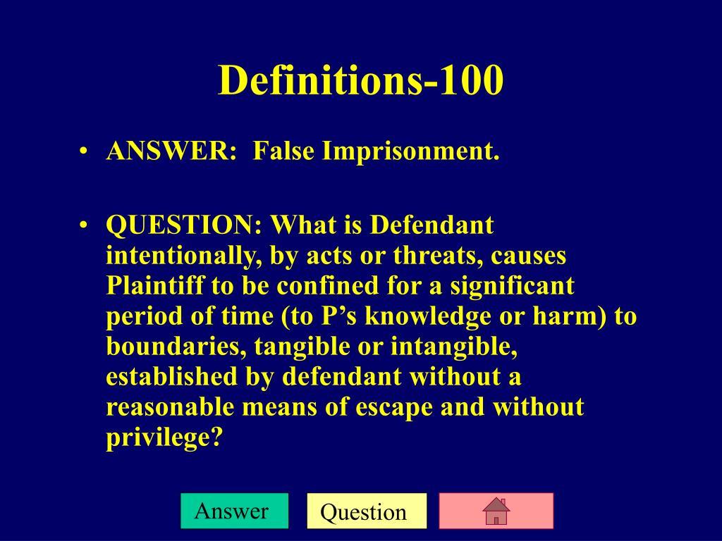 ANSWER:  False Imprisonment.