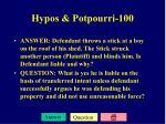 hypos potpourri 100