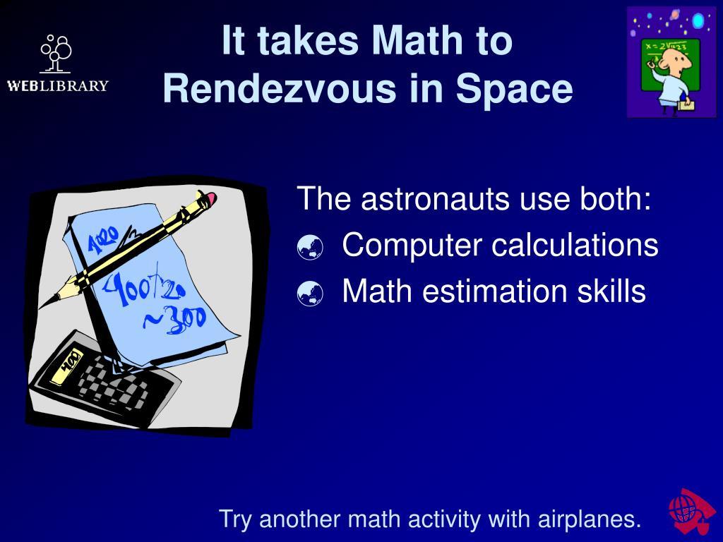 It takes Math to