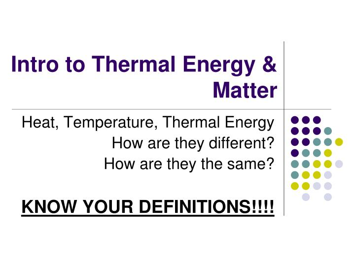 intro to thermal energy matter n.