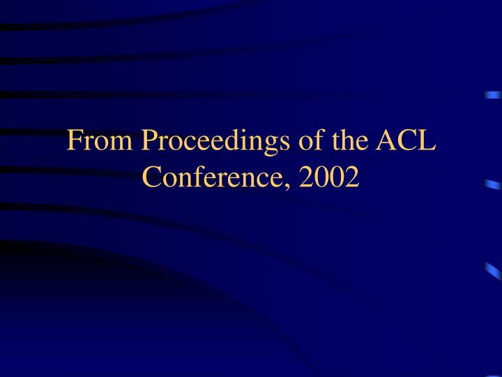 From proceedings of the acl conference 2002