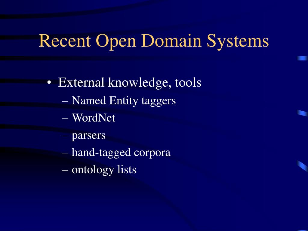 Recent Open Domain Systems